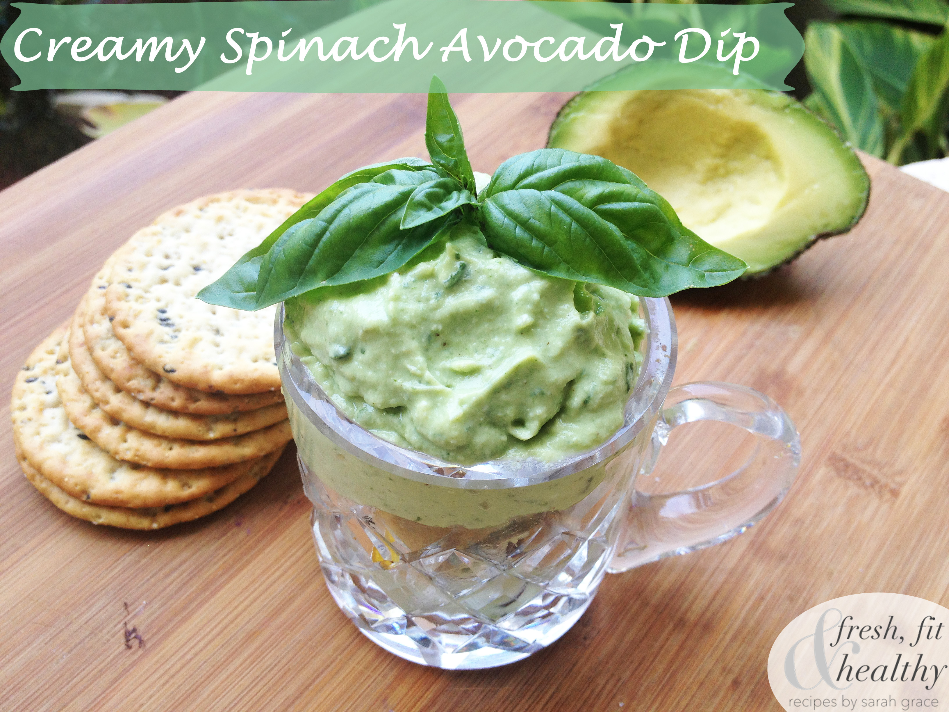 Fresh Fit N Healthy – Creamy Spinach Avocado Dip