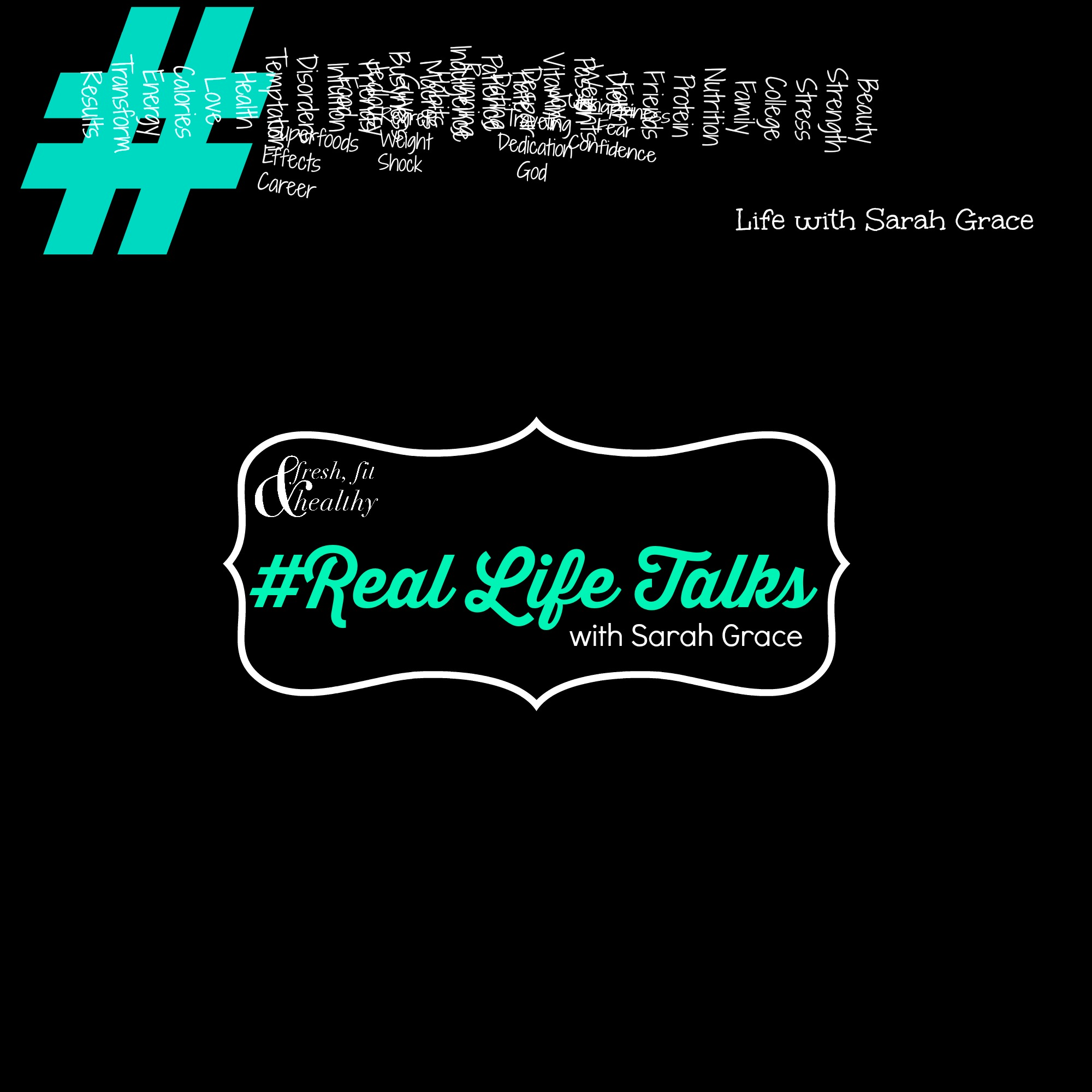 NEW: Hashtag Series  #RealLifeTalks