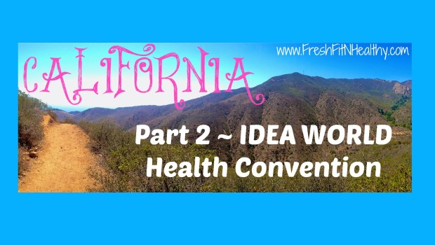 California Part 2 ~ IDEA WORLD Health Convention