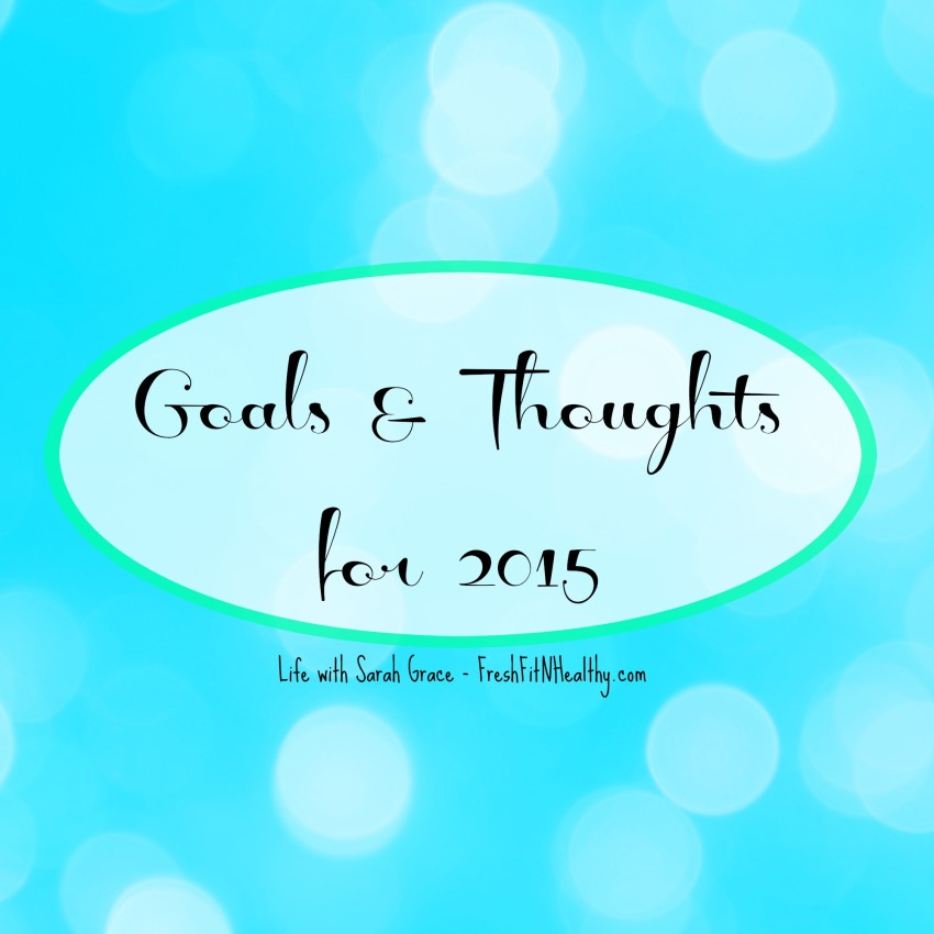 New Year's Resolutions {Goals & Thoughts for 2015}