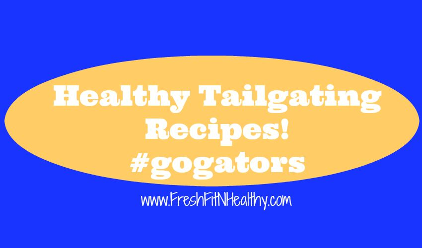 Healthy Tailgating Recipes for Football Season!