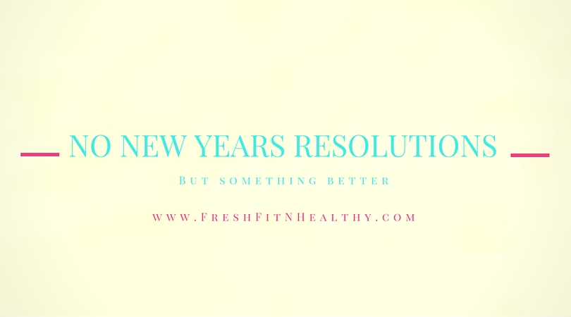 Why No New Years Resolutions from this Christian Girl