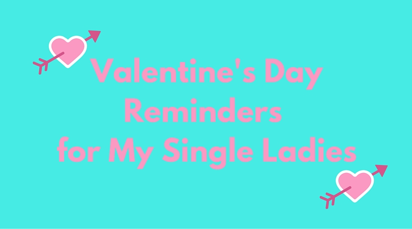 To All My Single Ladies on Valentine's Day:
