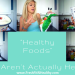 """Healthy Foods"" That Aren't Truly Healthy"