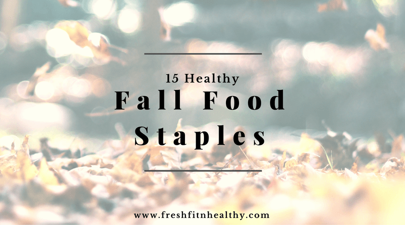 15 Healthy Fall Food Staples