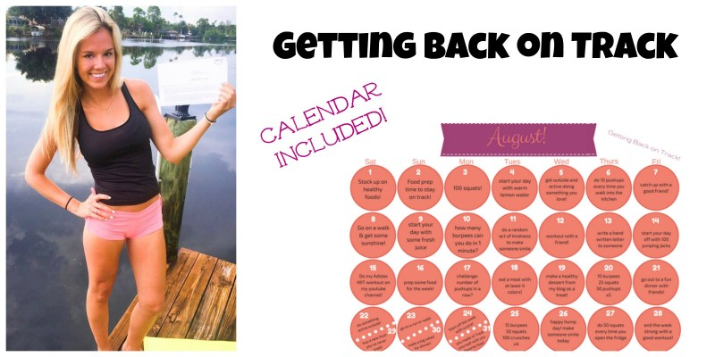 Getting Back on Track + FREE August Health Calendar!