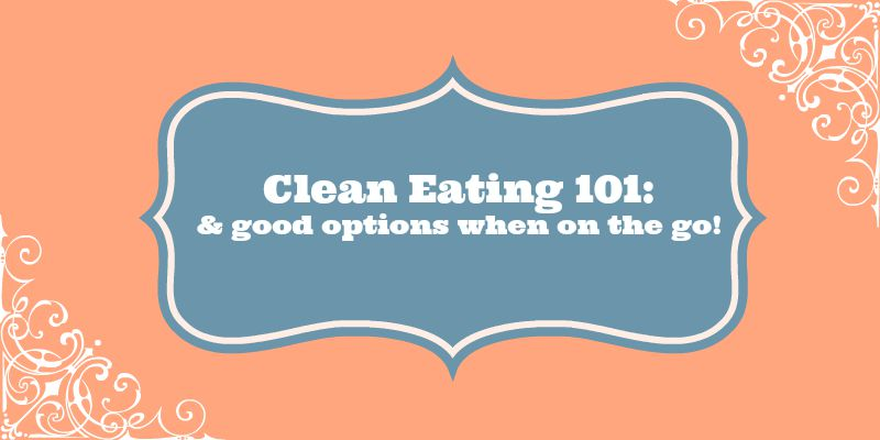 Clean Eating and On the Go Options