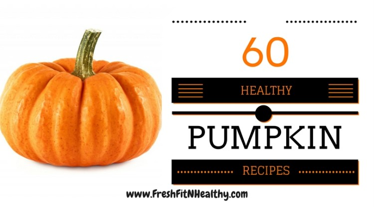 60+ Healthy Pumpkin Recipes You Will Want to Try!