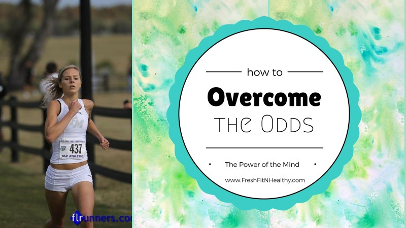 Overcoming the Odds: The Power of the Mind & Tips to Become Mentally Strong