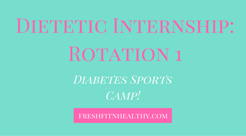 Dietetic Internship Rotation #1: Diabetes Sports Camp + Tips!