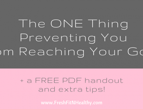 The ONE Thing Preventing You From Reaching Your Health Goals