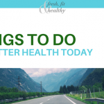 5 Things to Begin Today for Better Health
