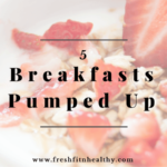 5 Easy Breakfast Recipes with Added Protein