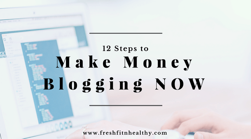 12 Steps to Make Money Blogging NOW